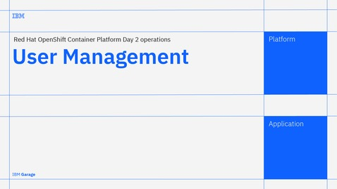 Thumbnail for entry User Management - Red Hat OpenShift Platform Day 2 operations