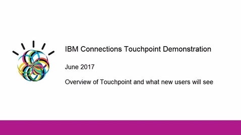Thumbnail for entry IBM Connections Touchpoint Demonstration