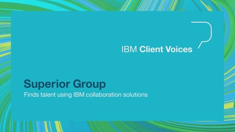 Thumbnail for entry Superior Group finds talent using IBM collaboration solutions