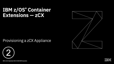 Thumbnail for entry z/OS Container Extensions – Provisioning with z/OSMF Workflows