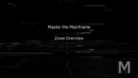 Thumbnail for entry Master the Mainframe - Zowe overview