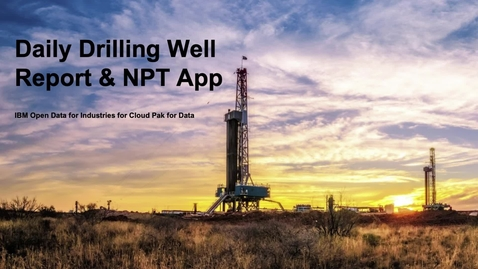 Thumbnail for entry Daily Drilling Well Report and NPT App on IBM's Hybrid Cloud OSDU Platform Demo