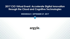 Thumbnail for entry 2017 CIO Virtual Event: Digital Innovation through the Cloud and Cognitive Technologies