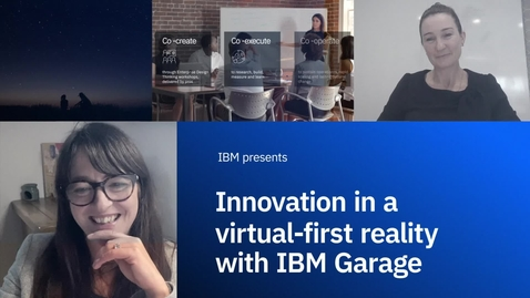 Thumbnail for entry Innovation in a virtual-first reality with IBM Garage