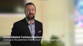 Thumbnail for entry Consolidated Communications looks to the potential of IBM Cloud Event Management