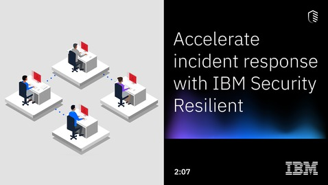 Thumbnail for entry Accelerate incident response with IBM Security Resilient
