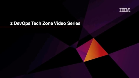 Thumbnail for entry IBM Z Development and Test Environment Tools Demo