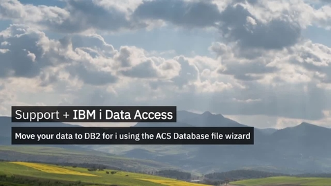 Thumbnail for entry Move your data to DB2 for i using the ACS Database file wizard