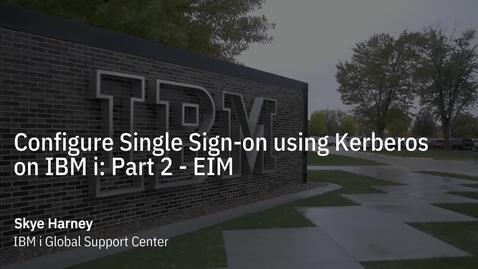 Thumbnail for entry Configure Single Sign-on using Kerberos on IBM i Part 2 - EIM