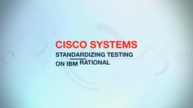 Thumbnail for entry Cisco Systems reduces fault analysis time by 60 percent with IBM Rational software