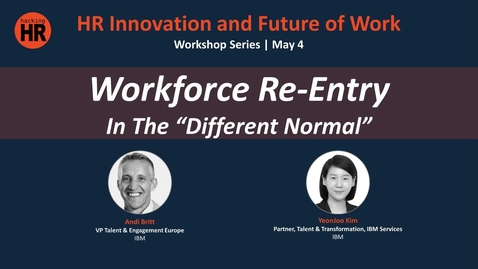 Thumbnail for entry Workforce re-entry in a different normal