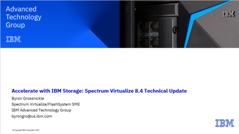 Thumbnail for entry Spectrum Virtualize 8.4 Technical Update 04012021