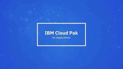 Thumbnail for entry IBM Cloud Pak for Applications 一分钟简介