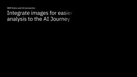 Thumbnail for entry Integrate images for easier analysis to the AI Journey (COVID-19 Use Case)