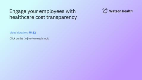 Thumbnail for entry Engage your employees with healthcare cost transparency