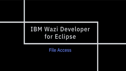 Thumbnail for entry IBM Wazi Developer for Eclipse; File Access