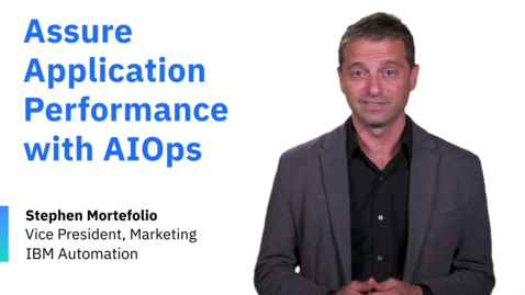 Thumbnail for entry Assure Application Performance with AIOps