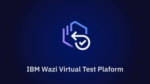 Thumbnail for entry IBM® Wazi Virtual Test Platform Demo