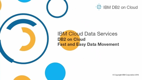 Thumbnail for entry Fast and Easy Data Movement with Db2 on Cloud