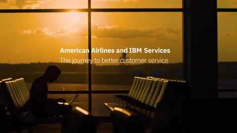 Thumbnail for entry American Airlines and IBM Services – The Journey to better customer service