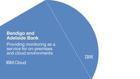Thumbnail for entry Bendigo and Adelaide Bank deploys monitoring as a service with IBM APM software