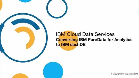 Thumbnail for entry Convert PureData for Analytics to dashDB