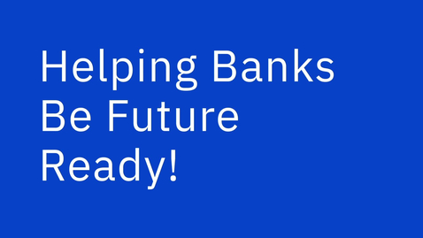 Thumbnail for entry Helping banks be future ready!