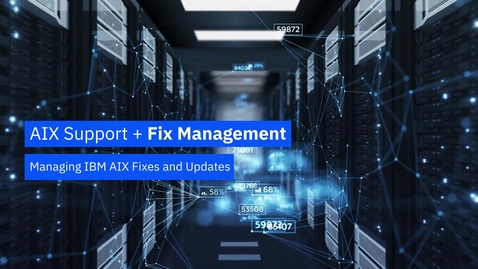 Thumbnail for entry Managing IBM AIX Fixes and Updates