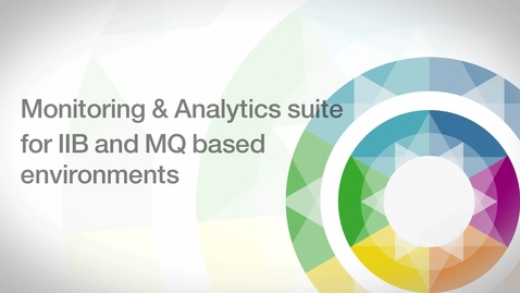Thumbnail for entry Monitoring & Analytics suite for IIB and MQ based environments