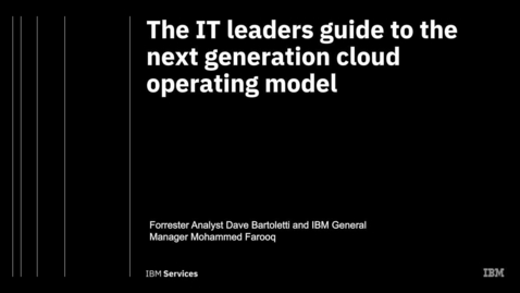 Thumbnail for entry Forrester: The IT leader's guide to the next generation cloud operating model Webinar