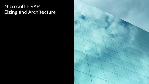 Thumbnail for entry Sizing & Architecture for SAP migration on Cloud