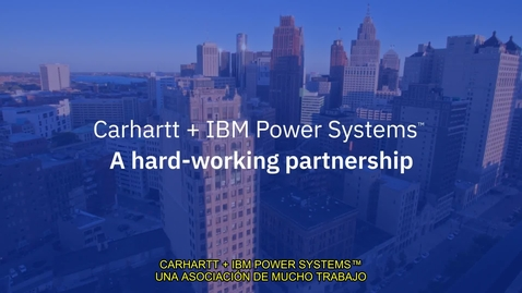 Thumbnail for entry Carhartt + IBM Power Systems A Hard-Working Partnership (CO-ES)