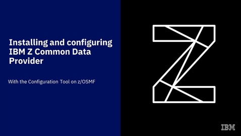 Thumbnail for entry Installing and configuring IBM Z Common Data Provider with the Configuration Tool on zOSMF