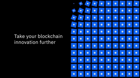 Thumbnail for entry Take your blockchain innovation further