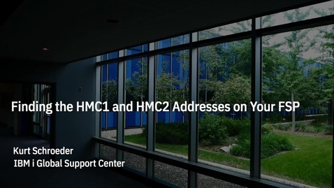 Thumbnail for entry Finding HMC1 and HMC2 Addresses from your FSP