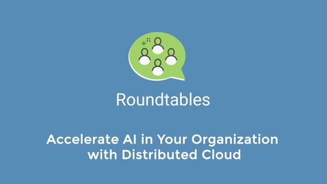 """Thumbnail for entry What is """"Distributed Cloud"""" and how can it benefit your business"""