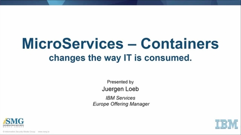 Thumbnail for entry Lead the change of your IT: Unlock microservices - containers for Enterprise business