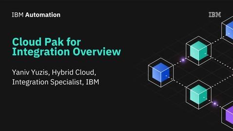 Thumbnail for entry IBM Cloud Pak for Integration    היכרות כללית