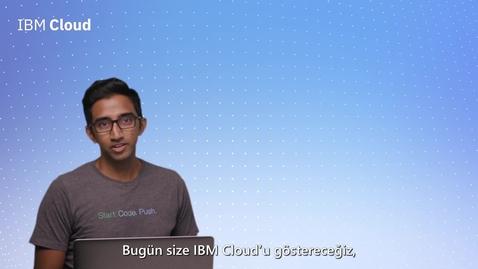 Thumbnail for entry IBM Cloud Platformu Rehberli Tur