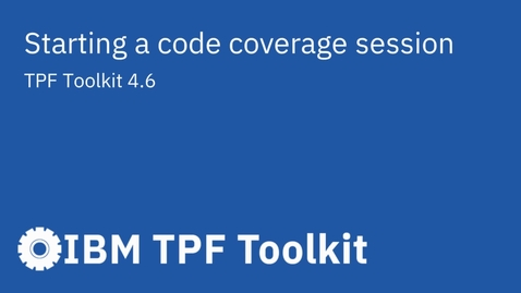 Thumbnail for entry TPF Toolkit: Starting a Code Coverage Session