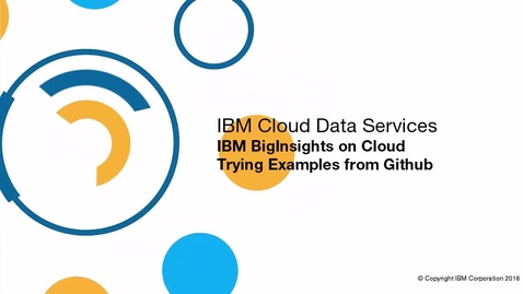 Thumbnail for entry Try out BigInsights on Cloud, GitHub Examples
