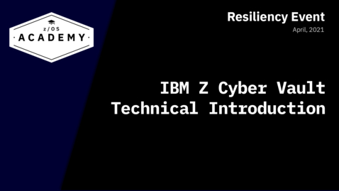 Thumbnail for entry  IBM Z Cyber Vault Technical Introduction