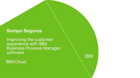 Thumbnail for entry Sompo Seguros improves agility and efficiency with IBM Business Process Manager
