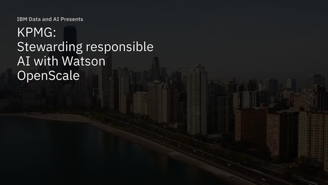 Thumbnail for entry KPMG: Stewarding responsible AI with Watson OpenScale