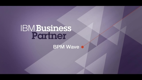 Thumbnail for entry BPM Wave speeds application deployment by 30-50 percent with IBM Business Process Manager platform