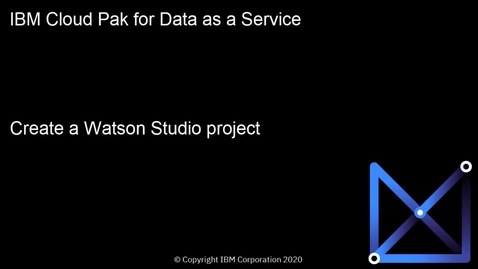 Thumbnail for entry Create a Watson Studio project: Cloud Pak for Data as a Service