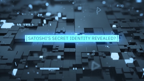 Thumbnail for entry Satoshi's Secret Identify Revealed?