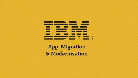 Thumbnail for entry App Modernization & Migration with IBM Brokerage Solutions