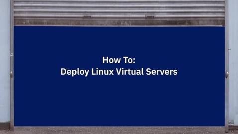 Thumbnail for entry IBM PVS Linux Deploy Demo
