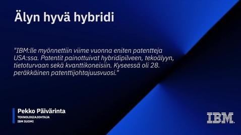 Thumbnail for entry Älyn hyvä hybridi - Teknologiaa liiketoimintasi hyödyksi - Pekko Päivärinta